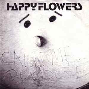 Happy Flowers - Call Me Pudge MP3 Herunterladen