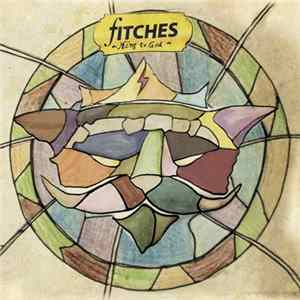 Fitches - King of God MP3 Herunterladen